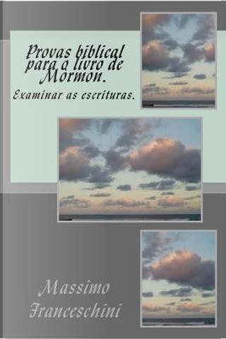 Provas Biblical Para O Livro De Mòrmon. by Massimo Giuseppe Franceschini