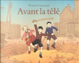 Avant la télé by Yvan Pommaux