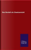 Das Bordell als Staatsanstalt by ohne Autor