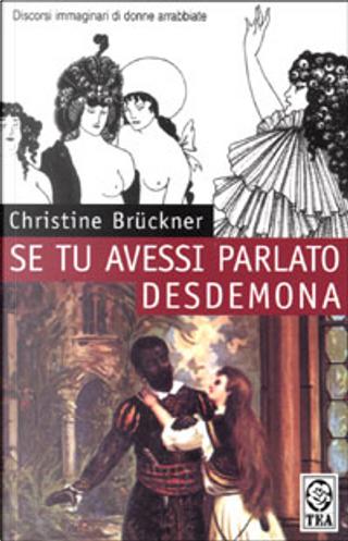 Se tu avessi parlato Desdemona by Christine Brückner