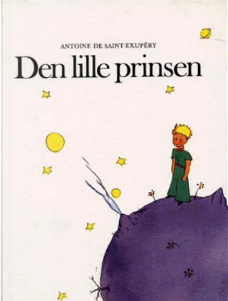 Den Lille Prinsen by Antoine de Saint-Exupery