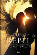 Rebel by Alexandra Adornetto