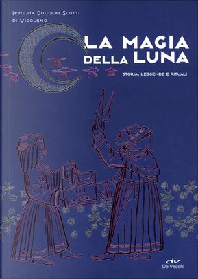 La magia della luna by Ippolita Douglas Scotti