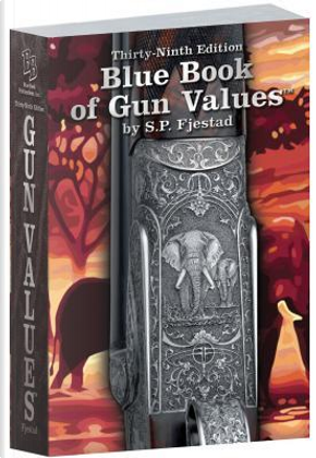 Blue Book of Gun Values by S. P. Fjestad