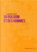 Du bulgom et des hommes by Amandine Dhée
