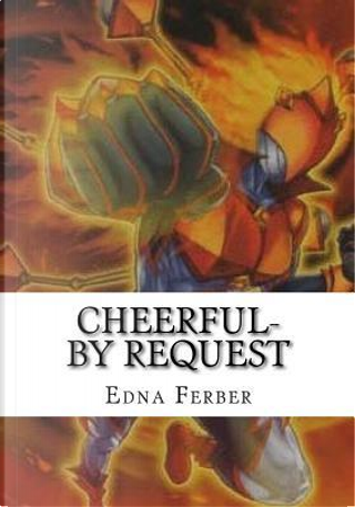 Cheerful-by Request by Edna Ferber