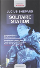 Solitaire Station by Lucius Shepard