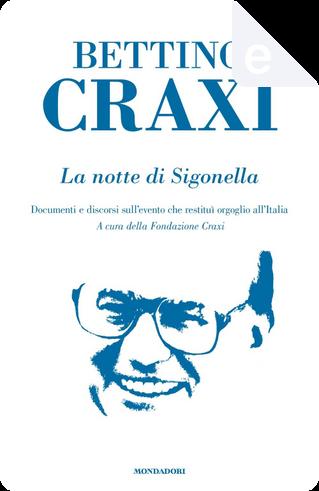 La notte di Sigonella by Bettino Craxi