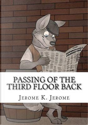 Passing of the Third Floor Back by Jerome K. Jerome