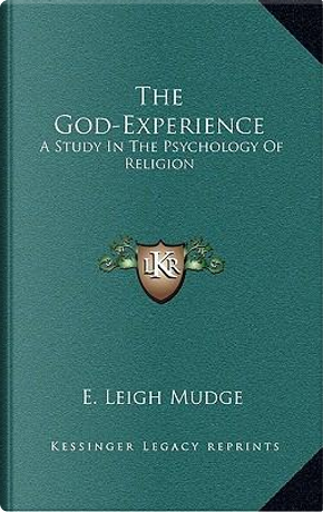 The God-Experience by E. Leigh Mudge