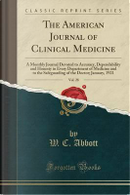 The American Journal of Clinical Medicine, Vol. 28 by W. C. Abbott