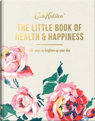 The Little Book of Health & Happiness (Cath Kidston) by Cath Kidston