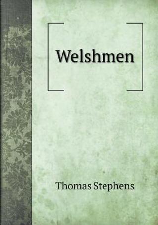 Welshmen by Thomas Stephens