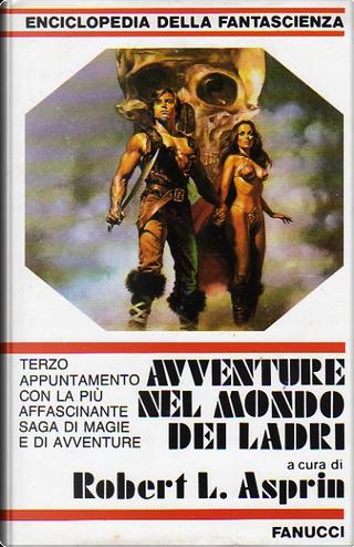 Avventure nel mondo dei ladri by Andrew J. Offutt, Angelo R. Mazzarese, Carolyn Janice Cherryh, Lynn Abbey