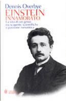 Einstein innamorato by Dennis Overbye