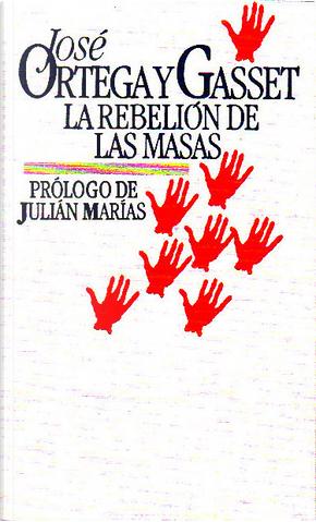 La Rebelion De Las Masas by Ortega Y Gasset Jos
