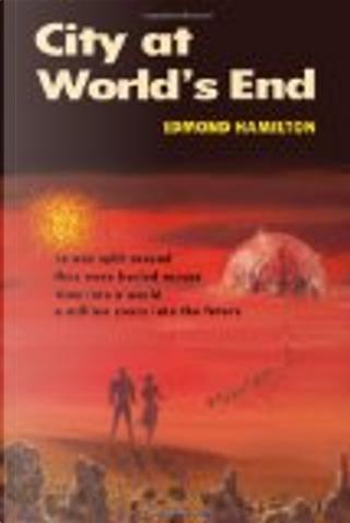 City at World's End by Edmond Hamilton