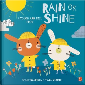 Rain or Shine (Touch & Feel) by Tilda Caruth