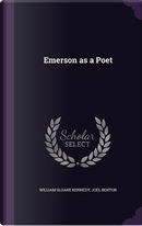 Emerson as a Poet by William Sloane Kennedy