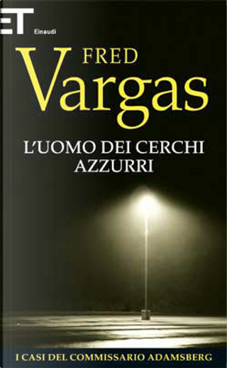 L'uomo dei cerchi azzurri by Fred Vargas