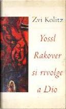 Yossl Rakover si rivolge a Dio by Zvi Kolitz