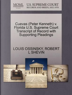 Cuevas (Peter Kenneth) V. Florida U.S. Supreme Court Transcript of Record with Supporting Pleadings by Louis Ossinsky