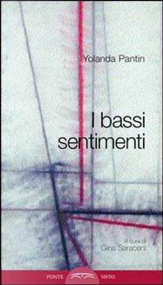 I bassi sentimenti by Yolanda Pantin