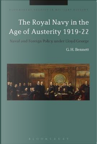 The Royal Navy in the Age of Austerity 1919-22 by G. H. Bennett