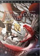 L'audace colpo del vello d'oro by Francesco Di Lazzaro, Mauro Longo