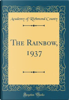 The Rainbow, 1937 (Classic Reprint) by Academy of Richmond County