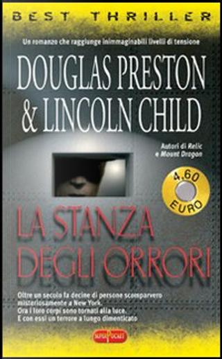 La stanza degli orrori by Douglas Preston, Lincoln Child