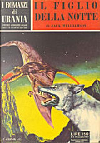 Il figlio della notte by Jack Williamson