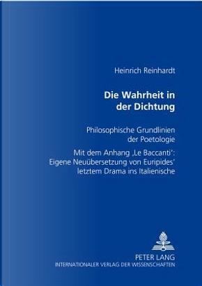 Die Wahrheit in der Dichtung by Heinrich Reinhardt