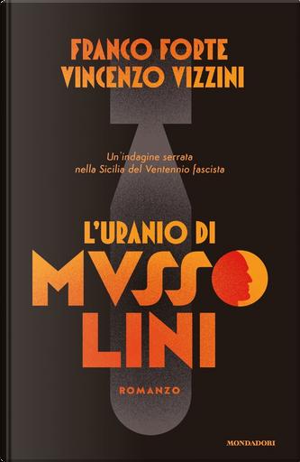 L'uranio di Mussolini by Franco Forte, Vincenzo Vizzini