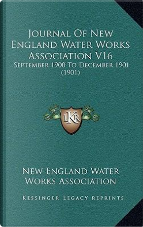 Journal of New England Water Works Association V16 by New England Water Works Association