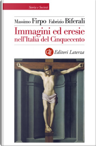 Immagini ed eresie nell'Italia del Cinquecento by Fabrizio Biferali, Massimo Firpo