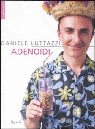 Adenoidi by Daniele Luttazzi