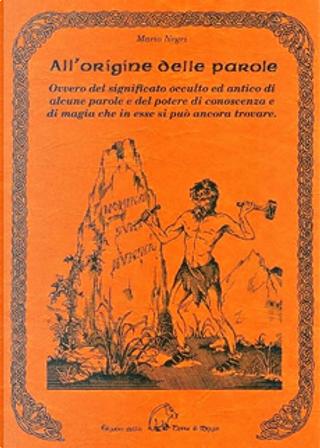 All'origine delle parole by Mario Negri