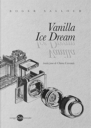 Vanilla Ice Dream by Roger Salloch