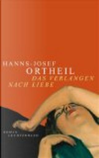 Das Verlangen nach Liebe by Hanns-Josef Ortheil