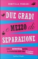 Due gradi e mezzo di separazione by Domitilla Ferrari