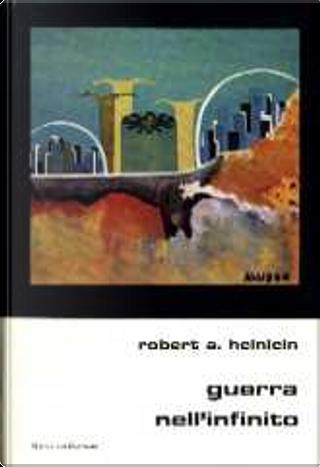 Guerra nell'infinito by Robert A. Heinlein