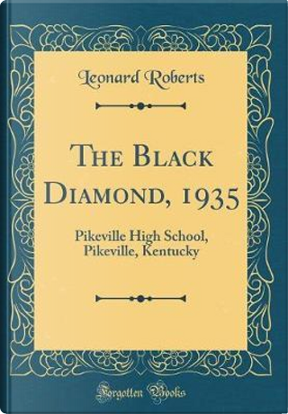 The Black Diamond, 1935 by Leonard Roberts