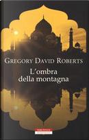 L'ombra della montagna by Gregory David Roberts