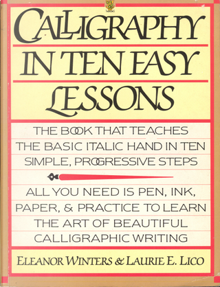 Calligraphy in Ten Easy Lessons by Eleanor Winters