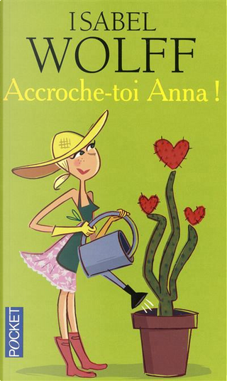 Accroche-toi, Anna! by Isabel Wolff