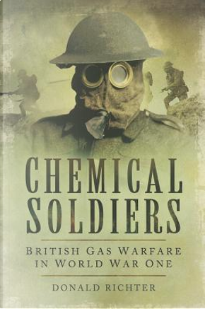 Chemical Soldiers by Donald Richter