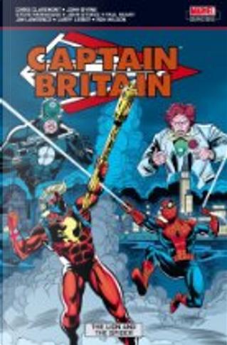 Captain Britain - Vol. 3 by Chris Claremont, Jim Lawrence, John Byrne, John Stokes, Larry Lieber, Paul Neary, Ron Wilson, Steve Parkhouse
