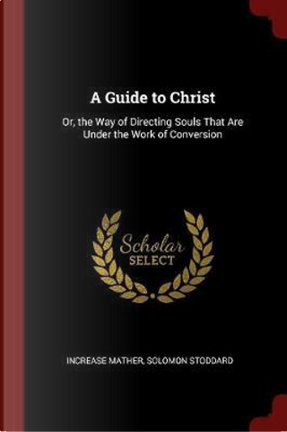 A Guide to Christ by Increase Mather