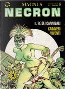 Necron - Il re dei cannibali - Cadaveri viventi by Ilaria Volpe, Magnus